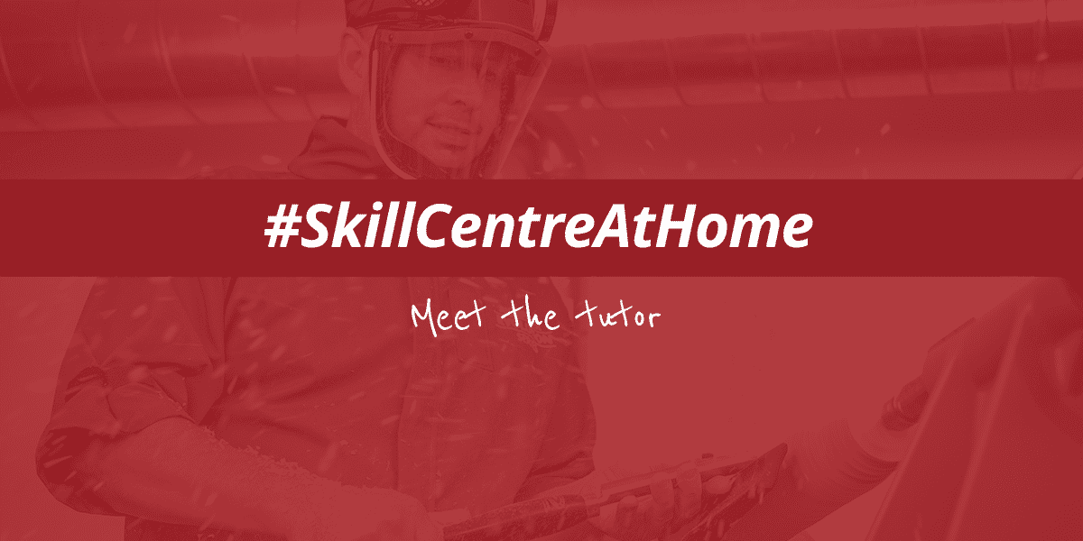 #SkillCentreAtHome - Meet The Tutor