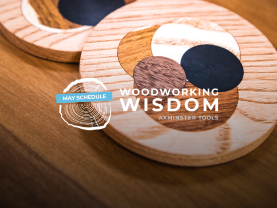 Woodworking Wisdom May Schedule